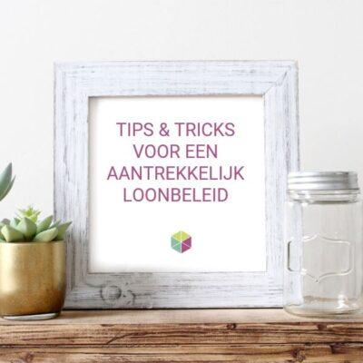 Tips & tricks voor een aantrekkelijk loonbeleid